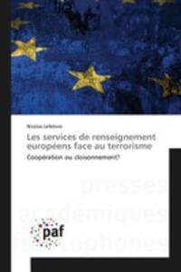 Les Services De Renseignement Européens Face Au Terrorisme - 2857262167