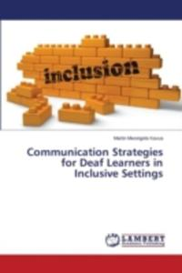 Communication Strategies For Deaf Learners In Inclusive Settings - 2870800832