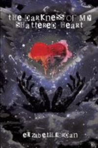 The Darkness Of My Shattered Heart - 2849530696