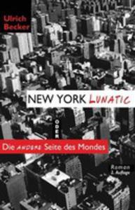 New York Lunatic Oder Die Andere Seite Des Mondes - 2853984369