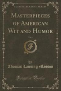 Masterpieces Of American Wit And Humor, Vol. 6 (Classic Reprint) - 2854044763