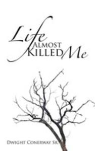 Life Almost Killed Me - 2853972043
