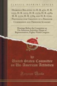 Hearings Relating To H. R. 470, H. R. 1033, H. R. 2215, H. R. 2379, H. R. 4389, H. R. 5370, H. R. 5784, And H. R. 6700, Providing For Creation Of A Fr - 2852995644