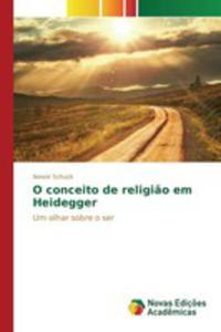 O Conceito De Religi~ao Em Heidegger - 2857263368