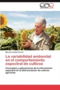La Variabilidad Ambiental En El Comportamiento Espectral De Cultivos - 2860371872
