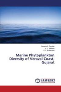 Marine Phytoplankton Diversity Of Veraval Coast, Gujarat - 2857252154