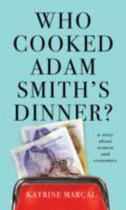 Who Cooked Adam Smith's Dinner? - 2840130577