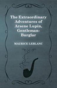 The Extraordinary Adventures Of Arsene Lupin, Gentleman-burglar - 2855787405