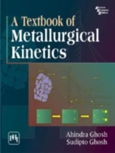 A Textbook Of Metallurgical Kinetics - 2849499395