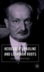 Heidegger's Pauline And Lutheran Roots - 2841716120