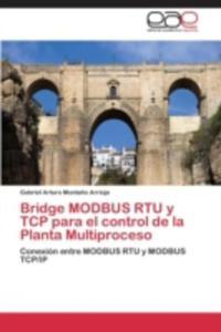 Bridge Modbus Rtu Y Tcp Para El Control De La Planta Multiproceso - 2870828236