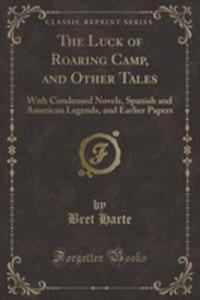 The Luck Of Roaring Camp, And Other Tales - 2855742212