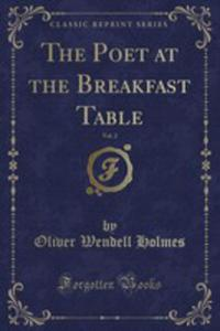 The Poet At The Breakfast Table, Vol. 2 (Classic Reprint) - 2860838300