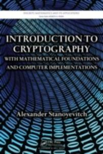 Introduction To Cryptography With Mathematical Foundations And Computer Implementations - 2844917468
