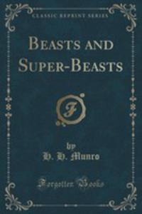 Beasts And Super-beasts (Classic Reprint) - 2855126539