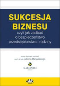 Sukcesja Biznesu Czyli Jak Zadbać O Bezpieczeństwo Przedsiębiorstwa I Rodziny - 2846060138