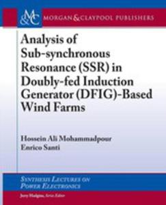 Analysis Of Sub-synchronous Resonance (Ssr) In Doubly-fed Induction Generator (Dfig)-based Wind Farms - 2860436687