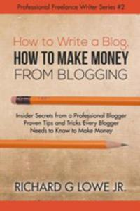 How To Write A Blog, How To Make Money From Blogging - 2852929019