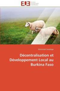 Decentralisation Et Developpement Local Au Burkina Faso - 2857187980