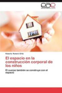 El Espacio En La Construccion Corporal De Los Ninos - 2860373652