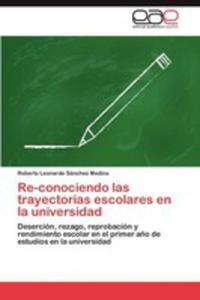 Re - Conociendo Las Trayectorias Escolares En La Universidad - 2860373475