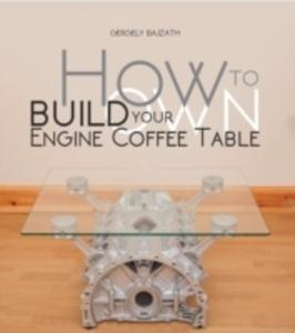 How To Build Your Own Engine Coffee Table - 2840411867