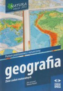 Matura 2013. Geografia. Zbiór Zadań Maturalnych. Poziom Podstawowy I Rozszerzony - 2847635351