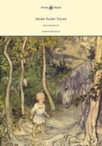 Irish Fairy Tales - Illustrated By Arthur Rackham - 2853041188