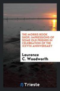 The Morris Book Shop; Impressions Of Some Old Friends In Celebration Of The Xxvth Anniversary - 2856366892