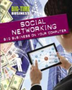 Social Networking: Big Business On Your Computer - 2847658461