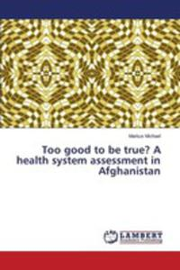 Too Good To Be True? A Health System Assessment In Afghanistan - 2857163852