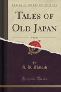 Tales Of Old Japan, Vol. 2 Of 2 (Classic Reprint) - 2845365683