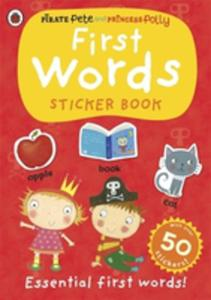 First Words: A Pirate Pete And Princess Polly Sticker Activity Book - 2857052459