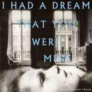 I Had A Dream That You Were Mine - 2843974341