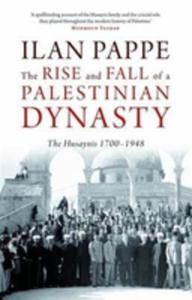 The Rise And Fall Of A Palestinian Dynasty - 2847656166