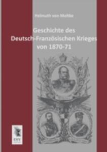 Geschichte Des Deutsch - Franzosischen Krieges Von 1870 - 71 - 2857202503