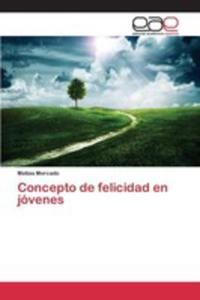 Concepto De Felicidad En Jóvenes - 2853022653