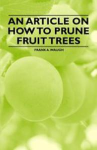 An Article On How To Prune Fruit Trees - 2853044484