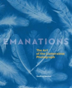 Emanations: The Art Of The Cameraless Photograph - 2840414588