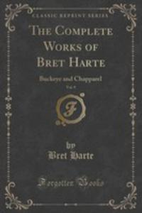 The Complete Works Of Bret Harte, Vol. 9 - 2852896751