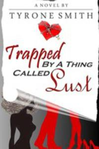 Trapped By A Thing Called Lust - 2848628507