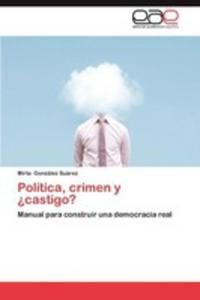 Politica, Crimen Y Castigo? - 2860364101