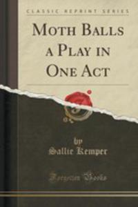 Moth Balls A Play In One Act (Classic Reprint) - 2854680204