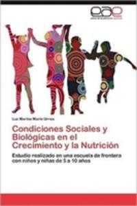 Condiciones Sociales Y Biologicas En El Crecimiento Y La Nutricion - 2857068416