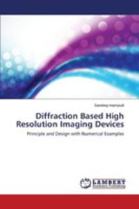 Diffraction Based High Resolution Imaging Devices - 2857268284
