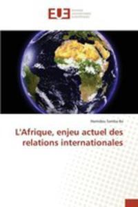 L'afrique, Enjeu Actuel Des Relations Internationales - 2857260018