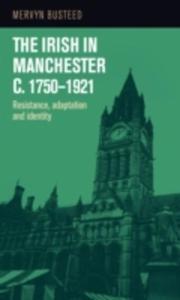 The Irish In Manchester C. 1750 1921 - 2840152819