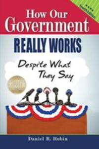 How Our Government Really Works, Despite What They Say - Fourth Edition - 2855425337