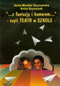 Z Fantazją I Humorem Czyli Teatr W Szkole - 2841687308