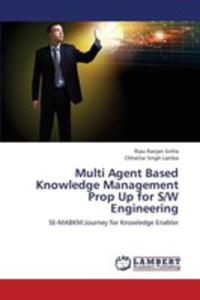 Multi Agent Based Knowledge Management Prop Up For S / W Engineering - 2857125632